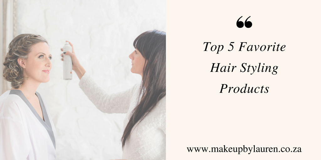 Top 5 Favorite Hair Products - Makeup by Lauren Blog